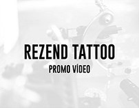 REZEND TATTOO - PROMO VÍDEO