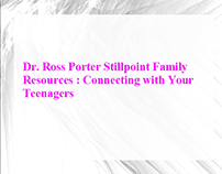 Dr Ross Porter Stillpoint :Connecting with Your Teenage
