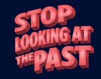 Stop looking at the past