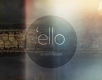 'ello - an exhibition