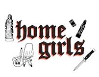 """""""Homegirls"""""""