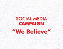 Social Media Campaign - We Believe