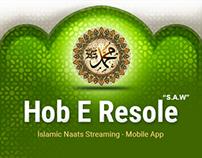 Hob E Resole - Islamic Naats Streaming - Mobile App