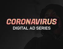 Coronavirus Digital Ad Series