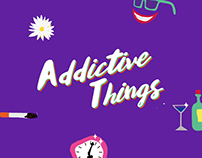 Addictive Things