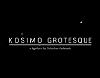 Kosimo Grotesque: A Typeface