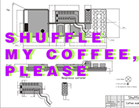 Shuffle my coffee, please.