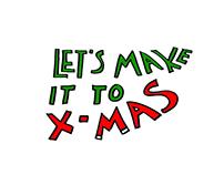 Let's make it to X-Mas