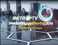 Marketing Gathering the future of news Metro TV