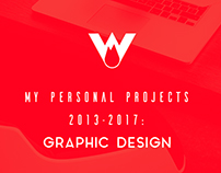 My Personal Projects: 2013-2017 Graphic Design