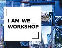 I AM WE _ WORKSHOP