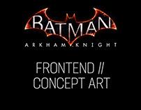 BATMAN: ARKHAM KNIGHT // FRONTEND CONCEPTS