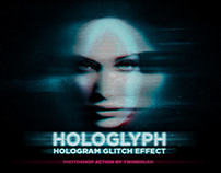 Hologlyph Action: Hologram Glitch Effect By:Twinbrush