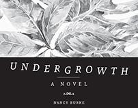 Undergrowth ~ A Novel