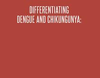 DIFFERENTIATING DENGUE AND CHIKUNGUNYA