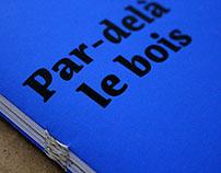 PAR-DELÀ LE BOIS