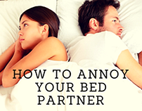 How To Annoy Your Bed Partner at Night