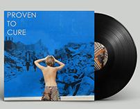 """PROVEN TO CURE"" - ALBUM DESIGN"