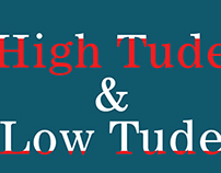 High Tude & Low Tude