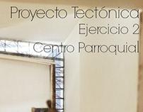 CF_Proyecto Tectónica_ Centro Parroquial_201620