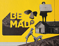 BE MAD / conceptual design