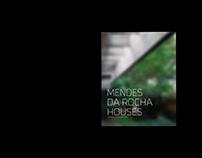 2013 | Mendes da Rocha Houses