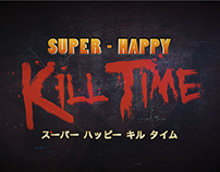 Super-Happy Kill Time // Animated Intro