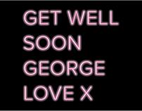 Get Well Soon, George