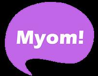 Myom!
