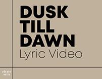 Dusk Till Dawn (FanMade Lyric Video)