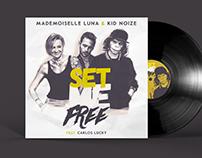 "Mademoiselle Luna & Kid Noize - ""Set me Free""- Single"