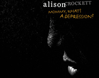 Alison Crockett: Mommy, What's A Depression