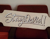 Stay Weird // Longboard