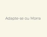 Adapte-se ou Morra