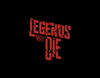 LEGENDS MAY DIE / AAU-GR SPRING 2015
