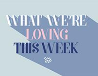 What We're Loving This Week