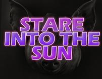 STARE INTO THE SUN
