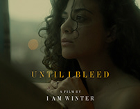Until I bleed - a film by I Am Winter