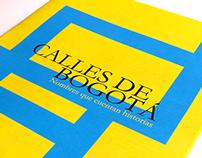 """CALLES DE BOGOTÁ """"Nombres que cuentan historias"""""""