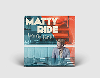 Matty Ride // Lets Go For It!