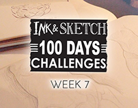 Ink & Sketch = 100 Days challenges = Week 7