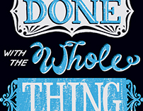 I'm So Done With The Whole Thing | Lettering