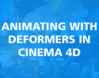 Animating with Deformers in Cinema 4D: Skillshare Class