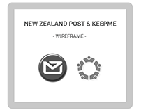 Wireframes - NZ Post and KeepMe