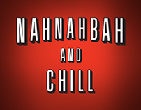 Nah Nah Bah & Chill Poster