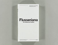 Flusseriana. An Intellectual Toolbox