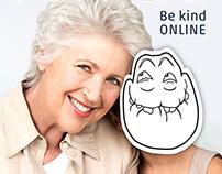 "PSA Campaign ""Be kind online"""