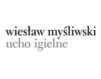 W. Myśliwski, Ucho igielne, ZNAK, 2018