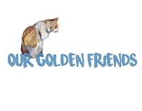 """Our Golden Friends"""