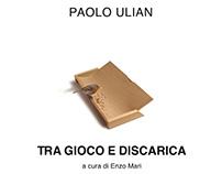 PAOLO ULIAN TRA GIOCO E DISCARICA
